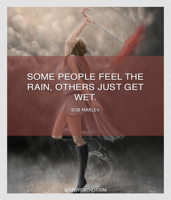 Bob marley quotes you say you love the rain