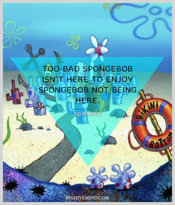 Over 100 Spongebob Square Pants Quotes That Will Make You