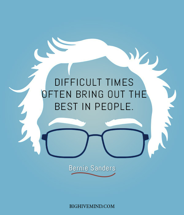 bernie-sanders-quotes-difficult-times-often-bring