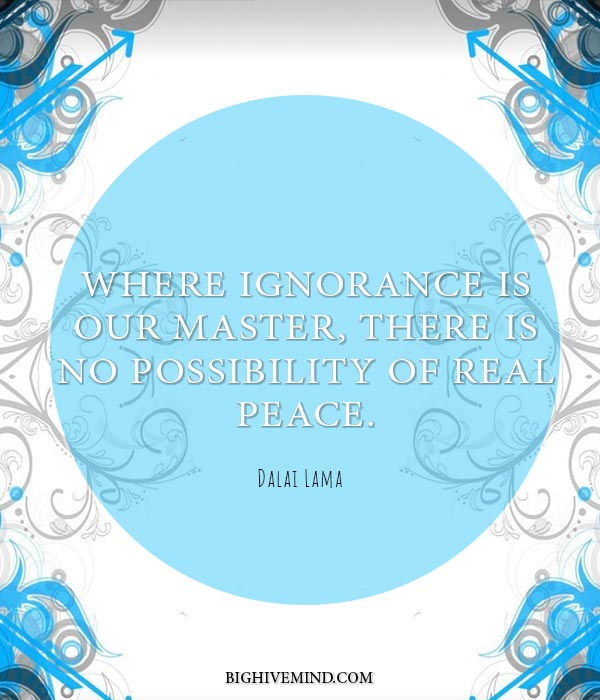 dalai-lama-quotes-where-ignorance-is-our