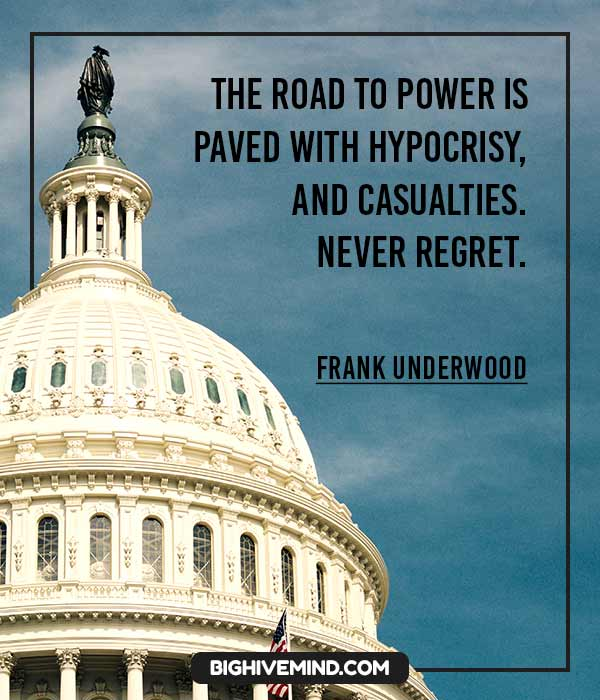 frank-underwood-quotes-the-road-to-power