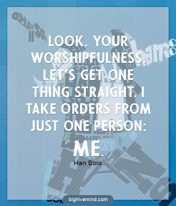 han-solo-quotes-look-your-worshipfulness-lets