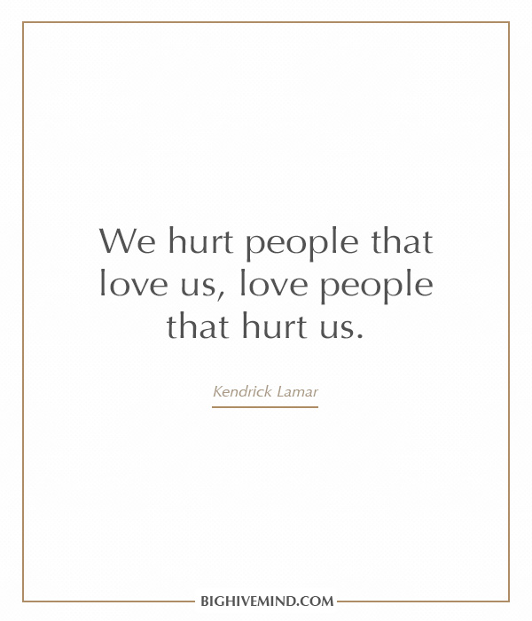 kendrick-lamar-quotes-we-hurt-people-that