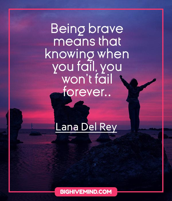 lana-del-rey-quotes-being-brave-means-that