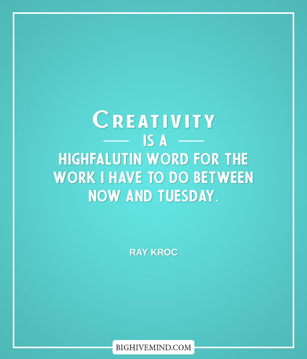 Tuesday Quotes Creativity Is A Highfalutin
