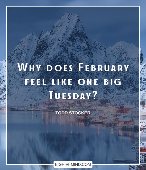 tuesday-quotes-why-does-february-feel
